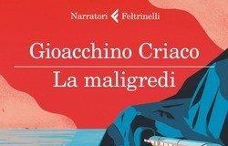 """La Calabria della """"Maligredi"""" di Gioacchino Criaco"""