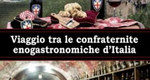 Viaggio tra le Confraternite enogastronomiche d'Italia